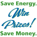 Save Energy. $ave Money. Win Prizes!